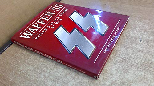 Waffen SS: Hitler's Black Guard at Work by Christopher Ailsby