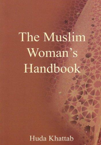 The Muslim Woman's Handbook (Islamic society) By Huda Khattab