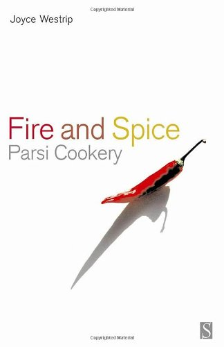 Fire and Spice: Parsi cookery by Joyce P. Westrip