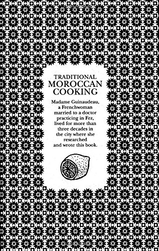 Traditional Moroccan Cooking: Recipes from Fez by Z. Guinaudeau