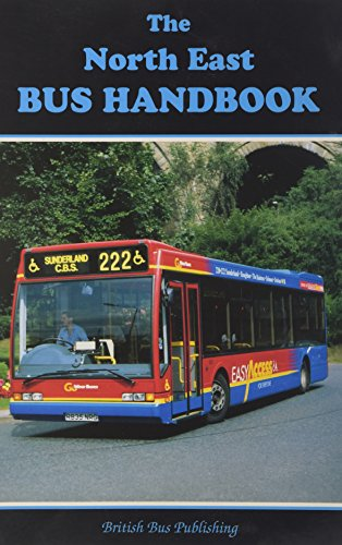 The North East Bus Handbook By Volume editor Bill Potter