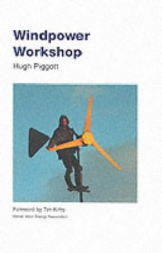 Windpower Workshop By Hugh Piggott