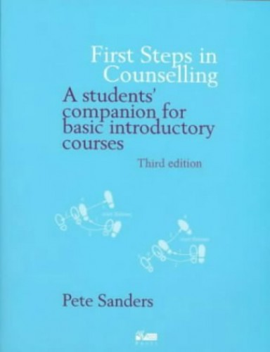 First Steps in Counselling by Pete Sanders