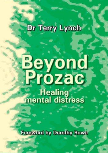 Beyond Prozac: Healing Mental Distress By Terry Lynch