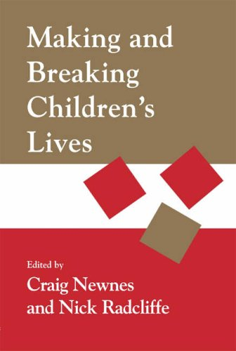 Making and Breaking Children's Lives (Critical Psychology Division) By Edited by Nick Radcliffe