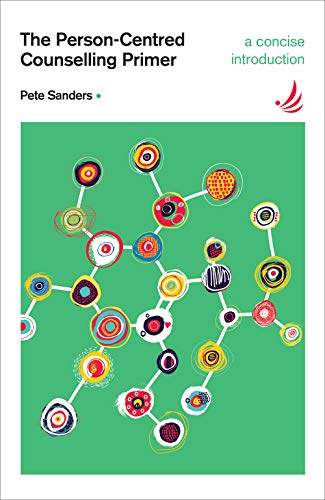 The Person-Centred Counselling Primer: A Steps in Counselling Supplement (Counselling Primers) By Pete Sanders