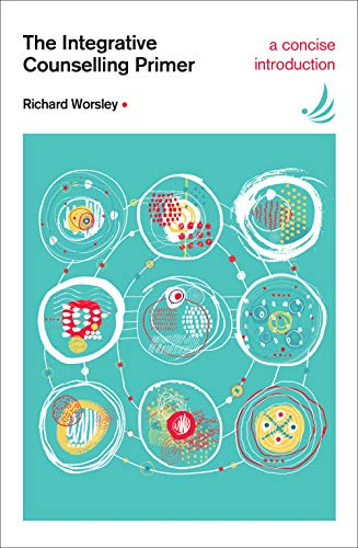 Integrative Counselling Primer By Richard Worsley