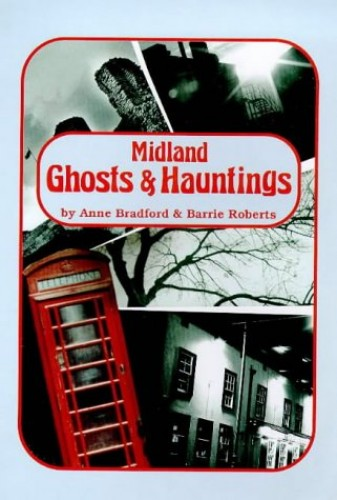 Midland Ghosts and Hauntings By Anne Bradford