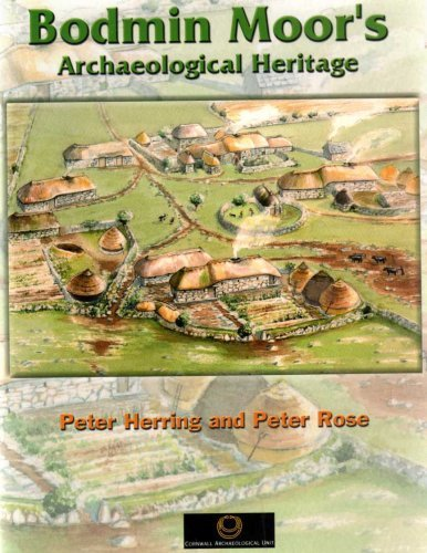 Bodmin Moor's Archaeological Heritage By Peter Herring