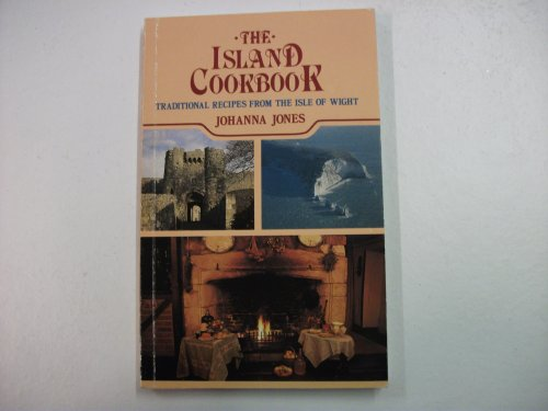Island Cookbook: Traditional Recipes from the Isle of Wight By Johanna Jones