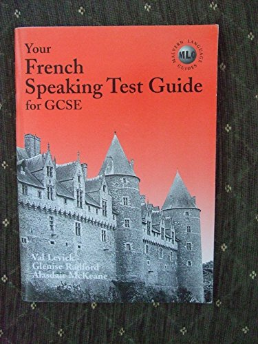 Your French Speaking Test Guide for GCSE By Val Levick