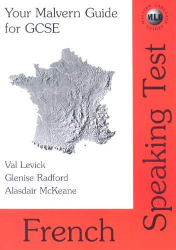 Your Malvern Guide for GCSE: French Speaking Test (Malvern language guides) By Val Levick