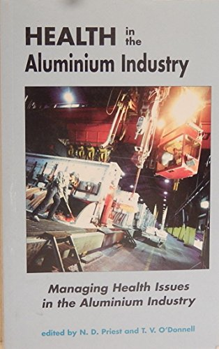 Health in the Aluminium Industry By N.D. Priest