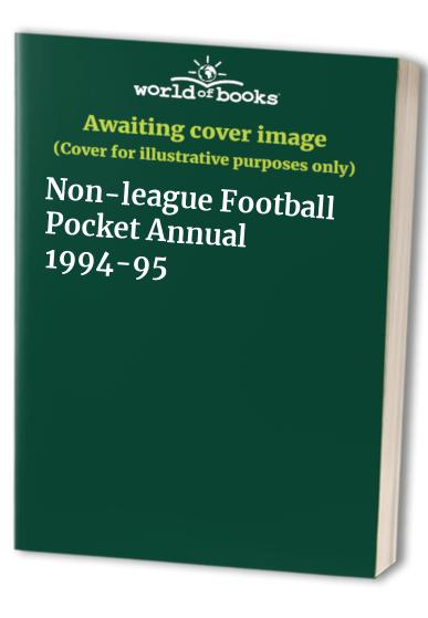 Non-league Football Pocket Annual: 1994-95 by Bruce Smith