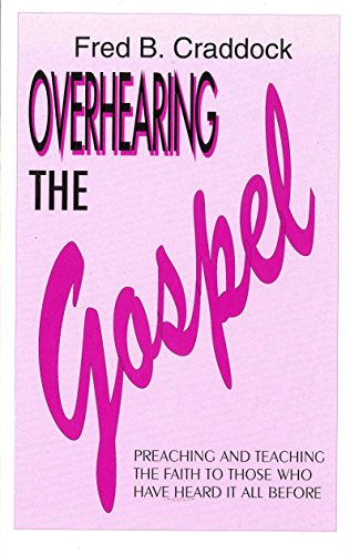 Overhearing the Gospel By Fred B Craddock