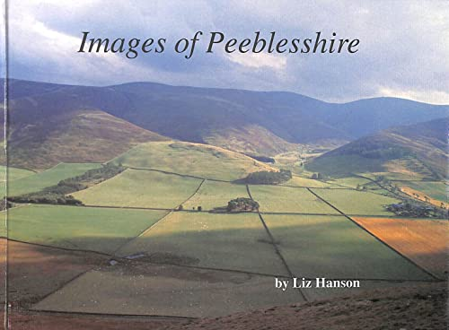 Images of Peeblesshire By Liz Hanson
