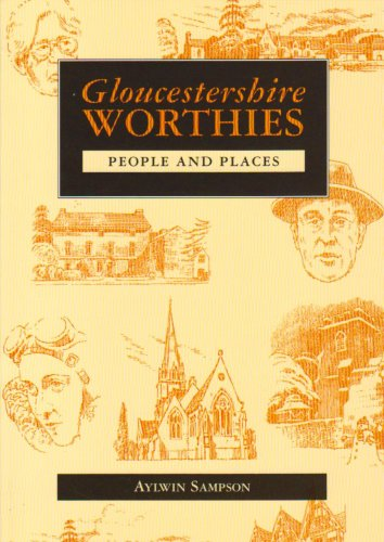 Gloucestershire Worthies By Aylwin Sampson