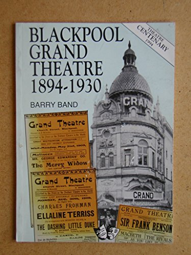 Blackpool Grand Theatre, 1894-1930 By Barry Band