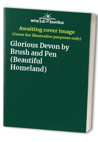 Glorious Devon by Brush and Pen by H.Sutton Palmer