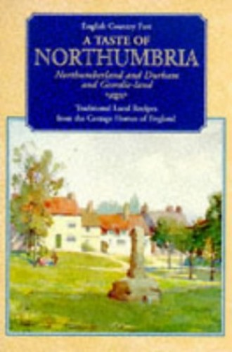 A Taste of Northumbria By Dorothy Baldock