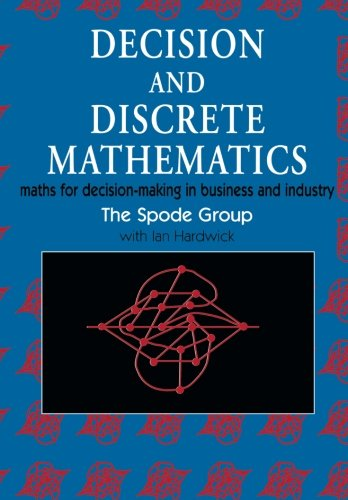 Decision and Discrete Mathematics: Maths for Decision-Making in Business and Industry by Ian Hardwick