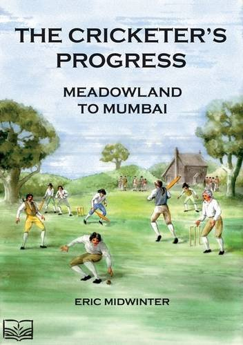 The Cricketers' Progress By Eric Midwinter
