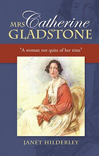 Mrs Catherine Gladstone By Janet Hilderley