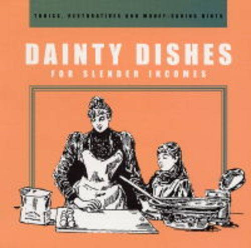 Dainty Dishes: For Slender Incomes Paperback Book The Cheap Fast Free Post