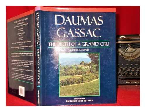 Daumas Gassac: The Birth of a Grand Cru By Alastair Mackenzie