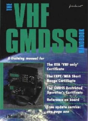The VHF GMDSS Handbook By Michael Gale