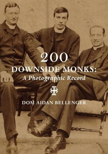 200 Downside Monks: 1 1: A Photographic Record By Aidan Bellenger