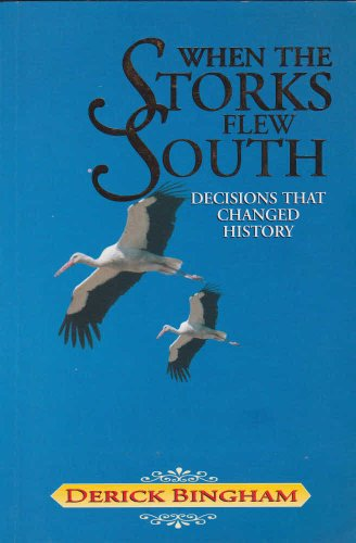 When the Storks Flew South By Derick Bingham