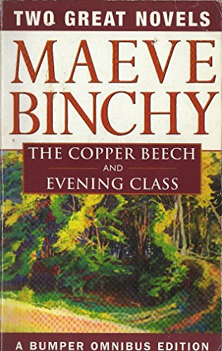 Two Great Novels - The Copper Beech and Evening Class by Maeve Binchy