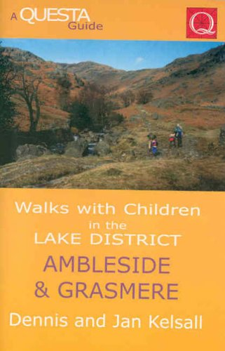 Walks with Children in the Lake District: Ambleside and Grasmere (Questa Walks with Children) By Jan Kelsall
