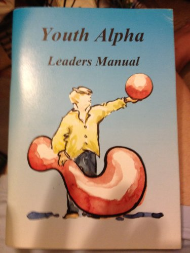 Alpha Youth Leaders Manual By Nicky Gumbel