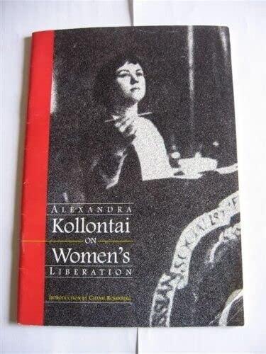 Alexandra Kollontai on women's liberation By Alexandra Kollontai