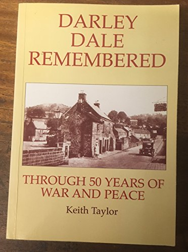 Darley Dale Remembered By Keith Taylor