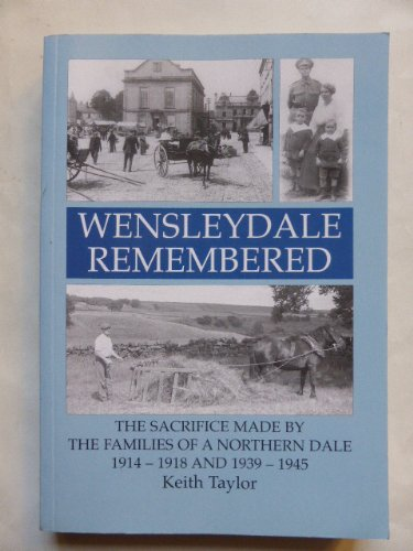 Wensleydale Remembered By Keith Taylor