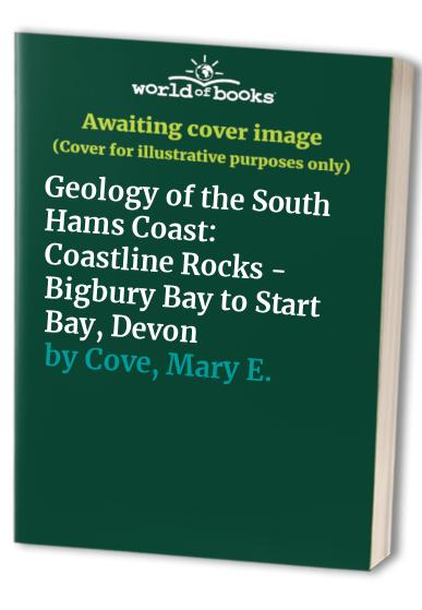 Geology of the South Hams Coast By Mary E. Cove