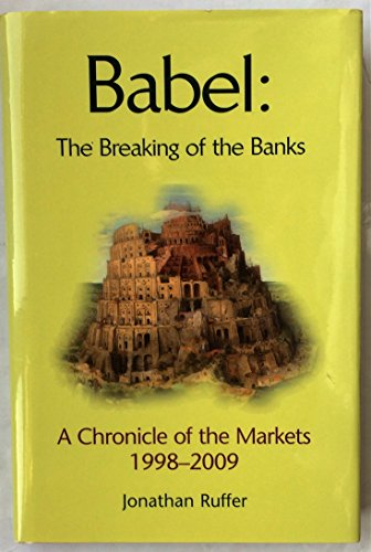 Babel: The Breaking of the Banks by Jonathan G. Ruffer