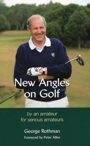 New Angles on Golf By George Rothman