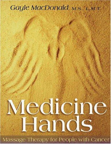 Medicine Hands By Gayle McDonald