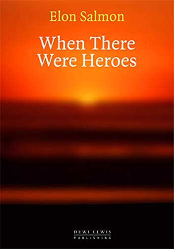 When There Were Heroes By Elon Salmon