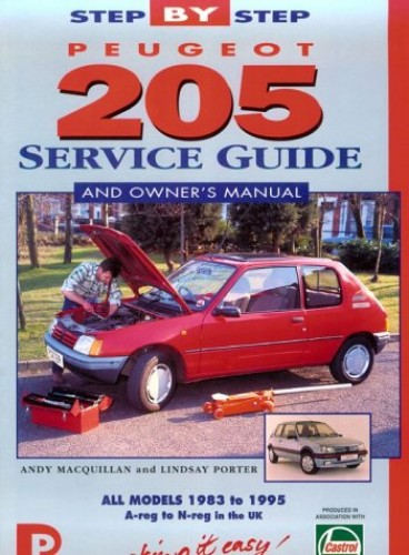 Peugeot 205 Service Guide and Owner's Manual By Lindsay Porter