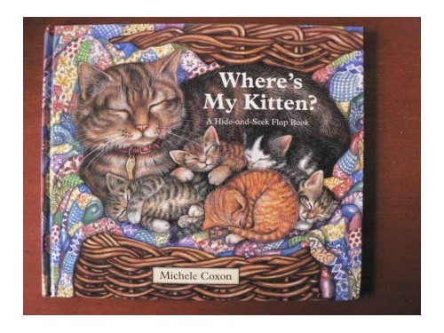 Where's My Kitten? By Michele Coxon