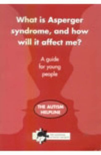 What is Asperger Syndrome, and How Will it Affect Me? By National Autistic Society
