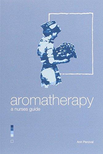 Aromatherapy - A Nurse's Guide By Ann Percival