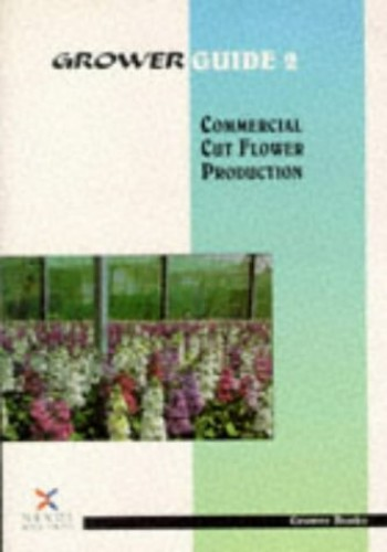 Commercial Cut Flower Production by Peter Rogers