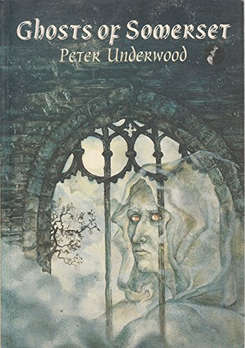 Ghosts of Somerset by Peter Underwood