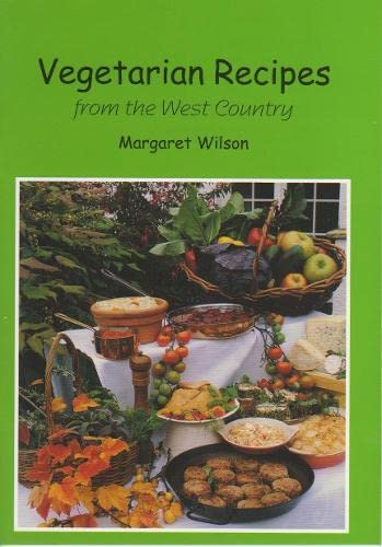 Vegetarian Recipes from the West Country By Margaret Wilson